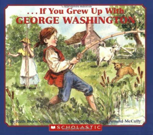 . . . If You Grew Up with George Washington - Book  of the ...If You
