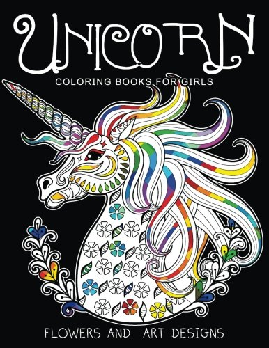 Unicorn Coloring Books for Girls: featuring various Unicorn designs filled with stress relieving patterns. (Horses Coloring Books for Girls) cover