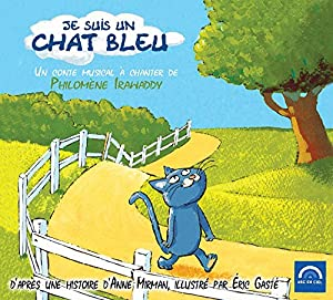 "Afficher ""Je suis un chat bleu - un conte musical à chanter"""