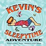 Kevin's Sleepytime Adventure, Donna L. Thomas, 0982256051