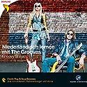 Niederländisch lernen mit The Grooves: Groovy Basics Hörbuch von  div. Gesprochen von: Hellen Moes, Katja Liebing, Floris van den Broek, Dieter Brandecker