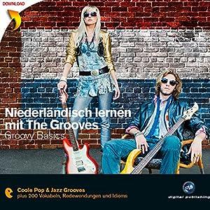 Niederländisch lernen mit The Grooves: Groovy Basics Hörbuch