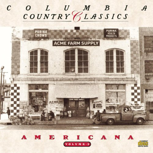 Columbia Country Classics Volume 3: Americana (Best Oldies Music Of All Time)