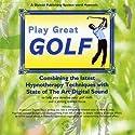 Play Great Golf Speech by Glenn Harrold Narrated by Glenn Harrold