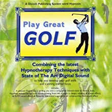 Play Great Golf Speech by Glenn Harrold Narrated by Glenn Harrold
