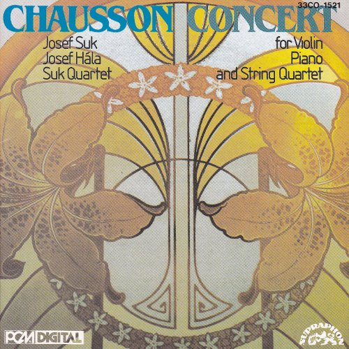 Chausson : Concert in D Major for Violin, Piano, and String Quartet Op. 21