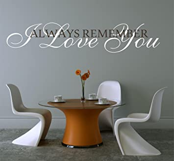 Always Remember I Love You Vinyl Wall Decal  28 quot  W by 5 quot  H. Amazon com  Always Remember I Love You Vinyl Wall Decal  28  W by