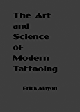 The Art and Science of Modern Tattooing