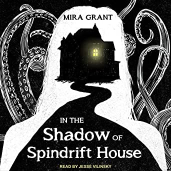 In the Shadow of Spindrift House by Mira Grant science fiction and fantasy book and audiobook reviews
