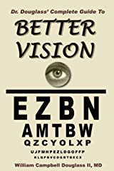 Dr. Douglass' Complete Guide to Better Vision. Improve Eyesight Naturally. Paperback