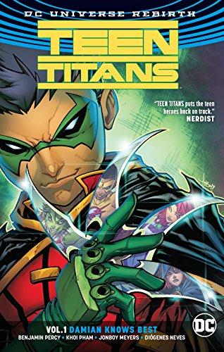 Teen Titans Vol. 1: Damian Knows Best (Rebirth) (Teen Titans (DC Universe Rebirth)) (Dc Raven Comics)