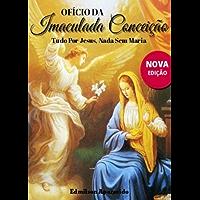 Ofício da Imaculada Conceição: Tudo Por Jesus, Nada Sem Maria