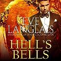 Hell's Bells Hörbuch von Eve Langlais Gesprochen von: Mindy Kennedy