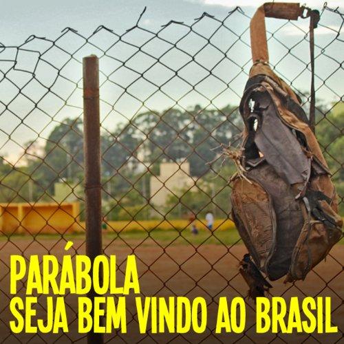 Seja Bem Vindo: Seja Bem Vindo Ao Brasil By Parábola On Amazon Music