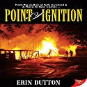 Point of Ignition Audiobook by Erin Dutton Narrated by Hope Newhouse