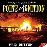 Point of Ignition | Erin Dutton