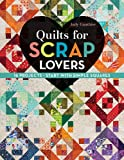 img - for Quilts for Scrap Lovers: 16 Projects   Start with Simple Squares book / textbook / text book