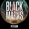 Black Marks Audiobook by Pete Aldin Narrated by Travis Baldree