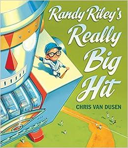 e7212ec1b Randy Riley's Really Big Hit: Chris Van Dusen: 9780763649463: Amazon ...