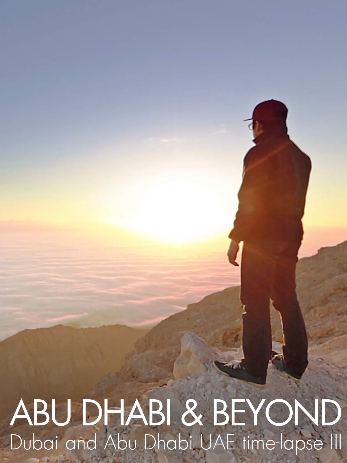 Abu Dhabi & Beyond - Dubai and Abu Dhabi time-lapse III