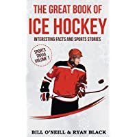 The Big Book of Ice Hockey: Interesting Facts