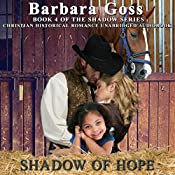 Shadow of Hope: The Shadow Series, Book 4 | Barbara Goss