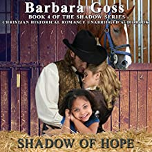 Shadow of Hope: The Shadow Series, Book 4 Audiobook by Barbara Goss Narrated by Scott Michael