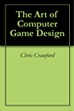 The Art of Computer Game Design (English Edition)