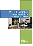 8 façons d'augmenter la rentabilité de votre investissement locatif