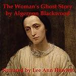 The Woman's Ghost Story | Algernon Blackwood