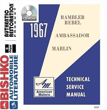 amazon com 1967 amc ambassador marlin rebel shop service repair 1957 rambler rebel 1967 amc ambassador marlin rebel shop service repair manual cd engine wiring