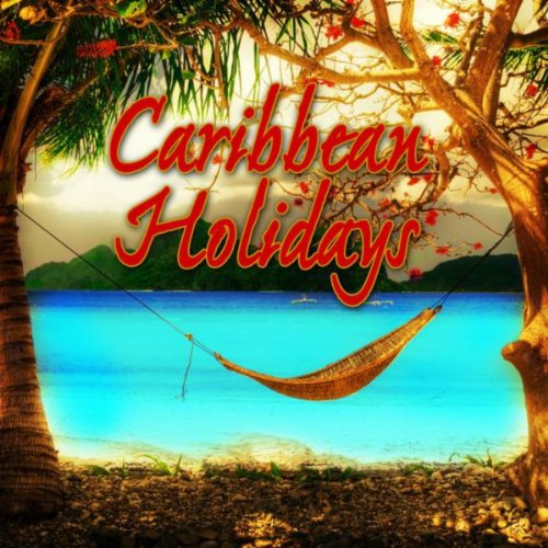 Caribbean Sound Caribbean Sound: Caribbean Holidays (Music With Nature Sounds) By Relax