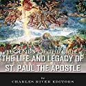 Legends of the Bible: The Life and Legacy of St. Paul the Apostle Audiobook by  Charles River Editors Narrated by Allison McKay