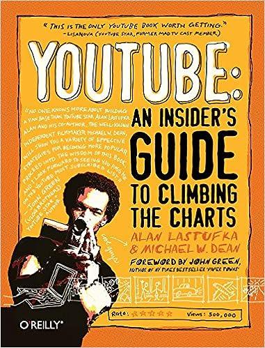 YouTube: An Insider's Guide to Climbing the Charts: Alan Lastufka ...