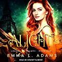 Alight: Legacy of Flames, Book 1 Audiobook by Emma L. Adams Narrated by Henrietta Meire