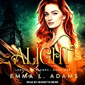 Alight: Legacy of Flames, Book 1 | Emma L. Adams