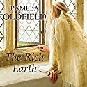 The Rich Earth Audiobook by Pamela Oldfield Narrated by Karen Cass