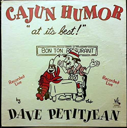 Cajun Humor At It's Best Dave (Dave Petitjean)