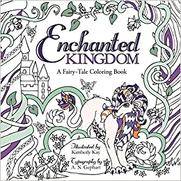 Enchanted Kingdom A Fairy Tale Coloring Book