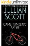 Came Tumbling After: An Olivia Thompson Prequel Novella (An Olivia Thompson Mystery Book 0)