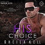His Choice: HIS Series, Book 2 | Sheila Kell