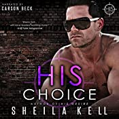 His Choice: HIS Series, Book 2 | Sheila Kell