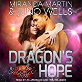 Dragon's Hope: Red Planet Dragons of Tajss Series, Book 4