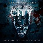 Superhero City: Ghoul   Eddie Skelson
