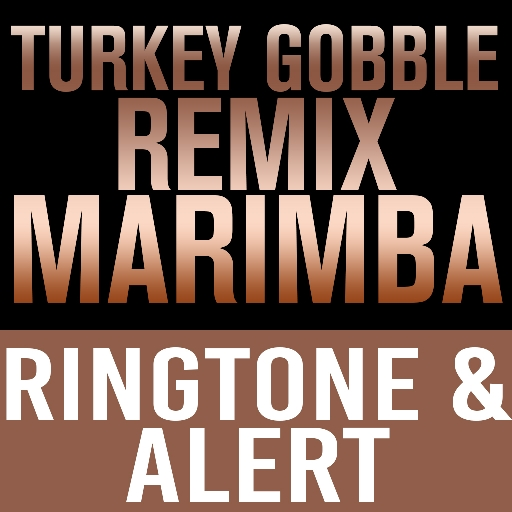 Turkey Gobble Remix Marimba Ringtone and Alert