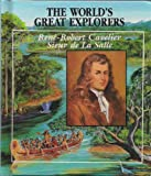 img - for Rene-Robert Cavelier, Sieur De LA Salle: Explorer of the Mississippi River (World's Great Explorers) book / textbook / text book