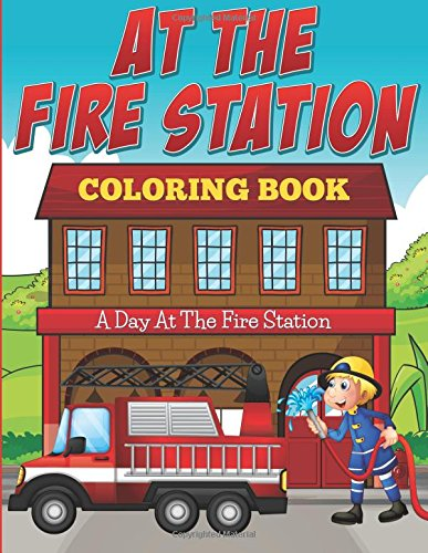 At Fire Station Coloring Book