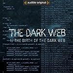 Ep. 1: The Birth of The Dark Web (The Dark Web) | Geoff White,Bernard P. Achampong