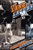 The Land of Laughs: A Novel