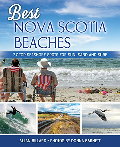 Best Nova Scotia Beaches: 27 Top Seashore Spots for Sun, Sand and Surf (Paperback)
